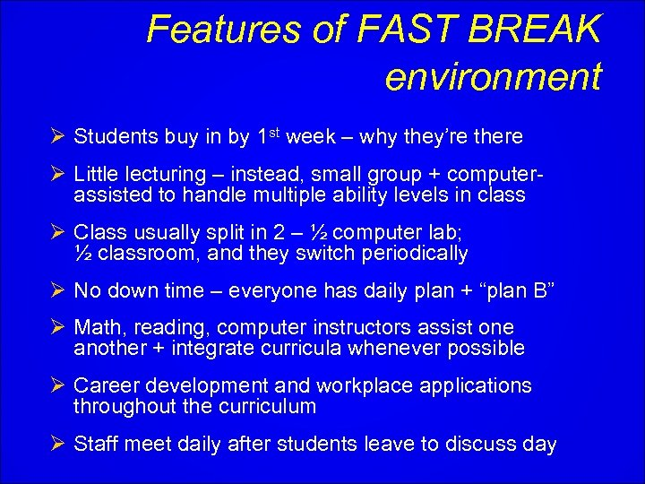 Features of FAST BREAK environment Ø Students buy in by 1 st week –