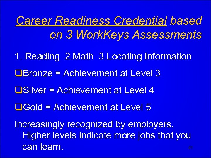 Career Readiness Credential based on 3 Work. Keys Assessments 1. Reading 2. Math 3.