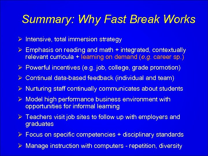 Summary: Why Fast Break Works Ø Intensive, total immersion strategy Ø Emphasis on reading