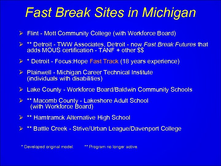 Fast Break Sites in Michigan Ø Flint - Mott Community College (with Workforce Board)