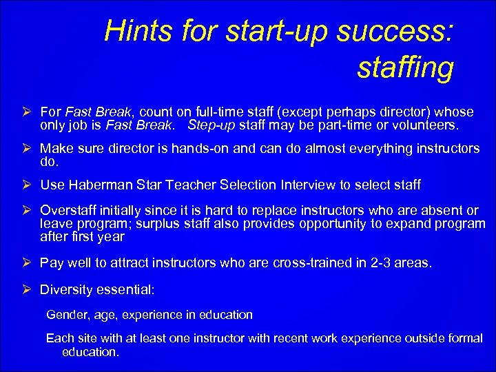 Hints for start-up success: staffing Ø For Fast Break, count on full-time staff (except