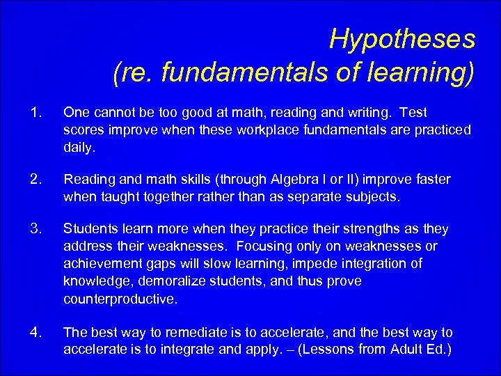 Hypotheses (re. fundamentals of learning) 1. One cannot be too good at math, reading
