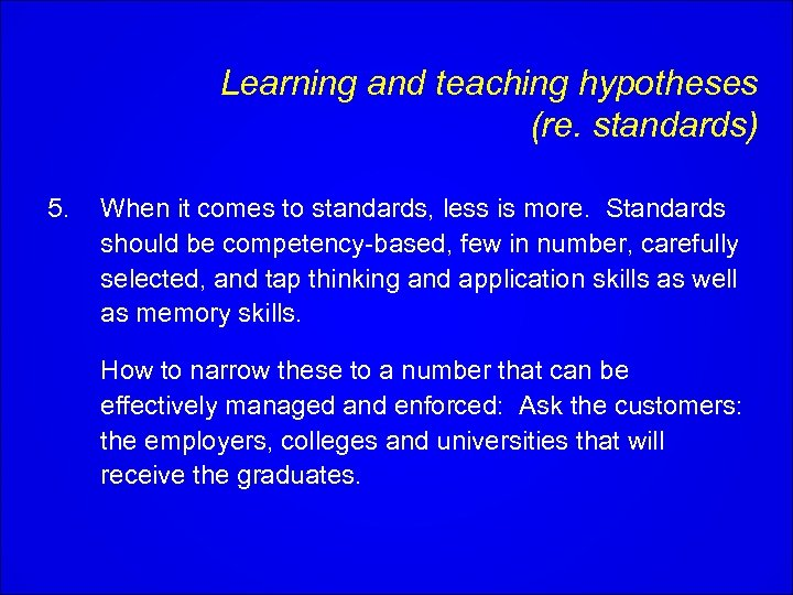 Learning and teaching hypotheses (re. standards) 5. When it comes to standards, less is