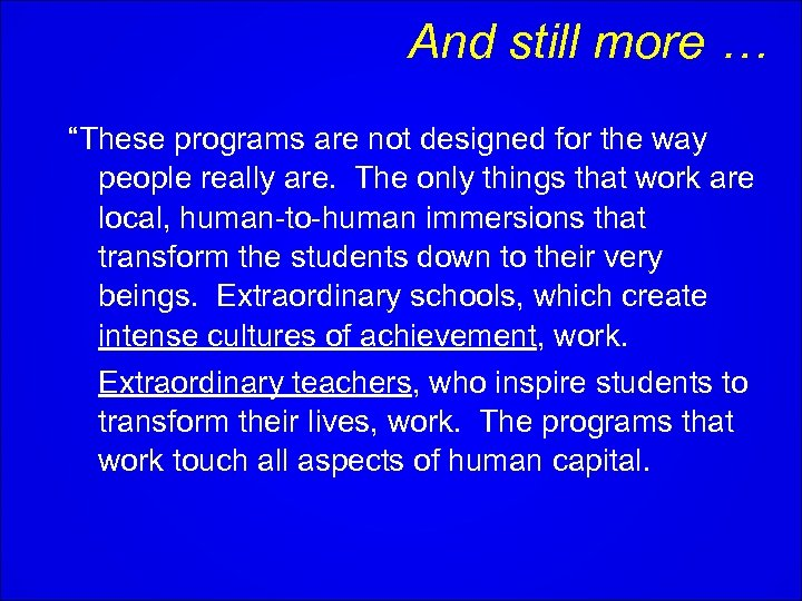 """And still more … """"These programs are not designed for the way people really"""
