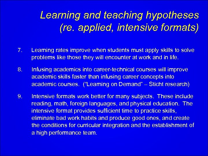 Learning and teaching hypotheses (re. applied, intensive formats) 7. Learning rates improve when students