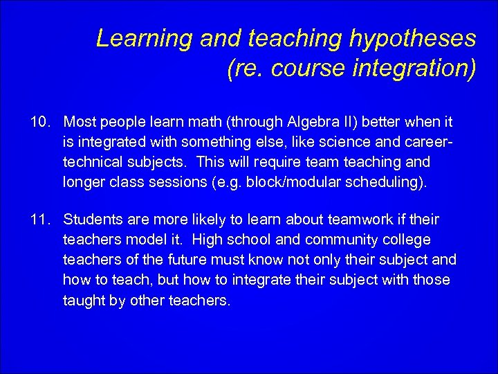 Learning and teaching hypotheses (re. course integration) 10. Most people learn math (through Algebra