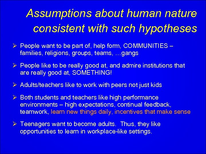 Assumptions about human nature consistent with such hypotheses Ø People want to be part