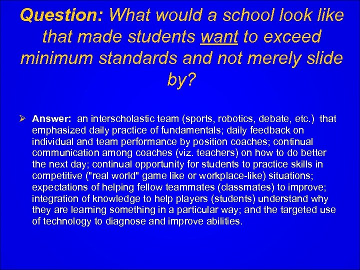 Question: What would a school look like that made students want to exceed minimum