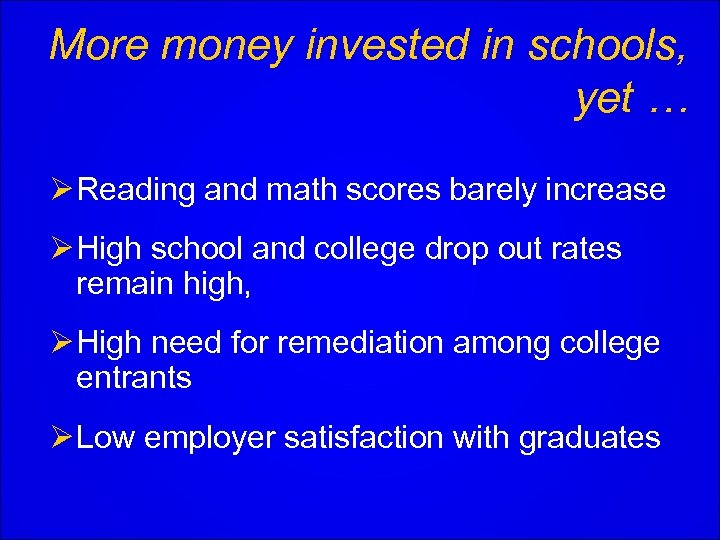 More money invested in schools, yet … Ø Reading and math scores barely increase