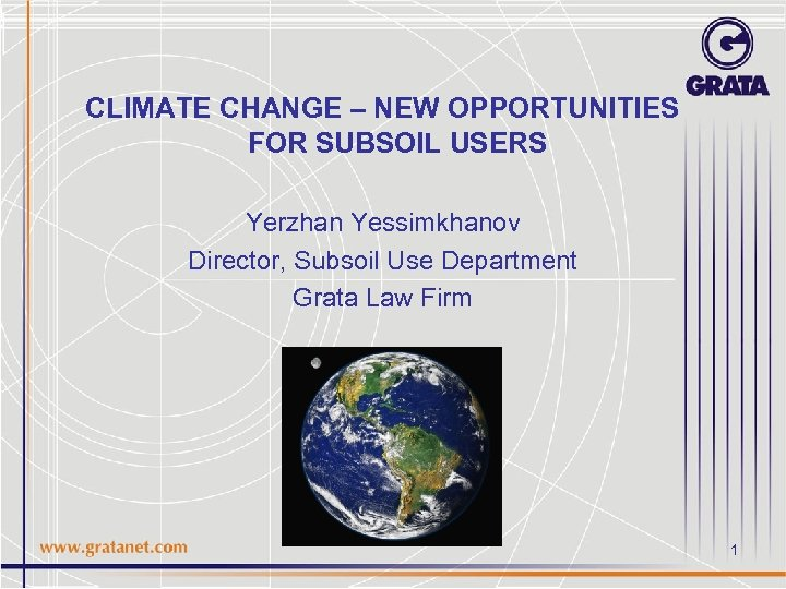 CLIMATE CHANGE – NEW OPPORTUNITIES FOR SUBSOIL USERS Yerzhan Yessimkhanov Director, Subsoil Use Department