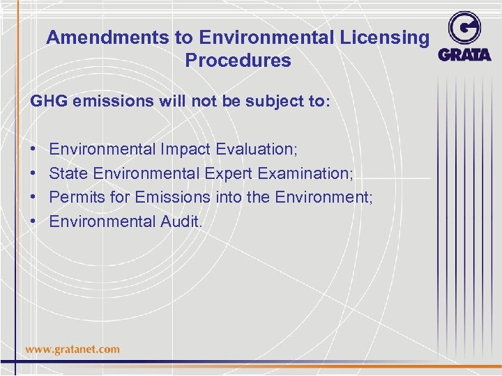Amendments to Environmental Licensing Procedures GHG emissions will not be subject to: • •