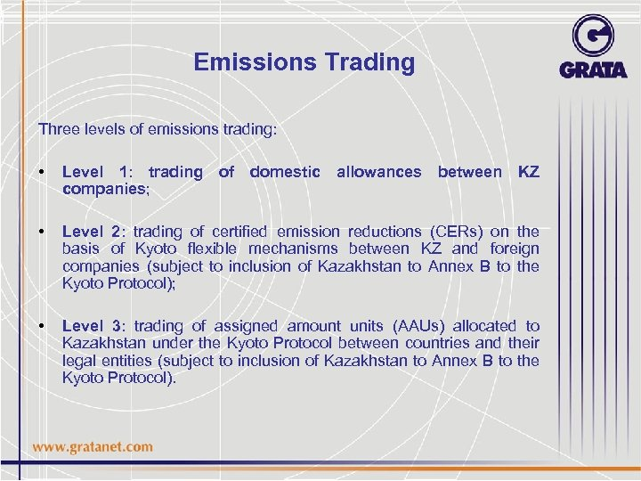 Emissions Trading Three levels of emissions trading: • Level 1: trading of domestic allowances