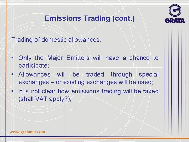 Emissions Trading (cont. ) Trading of domestic allowances: • Only the Major Emitters will
