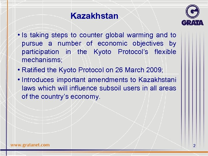 Kazakhstan • Is taking steps to counter global warming and to pursue a number