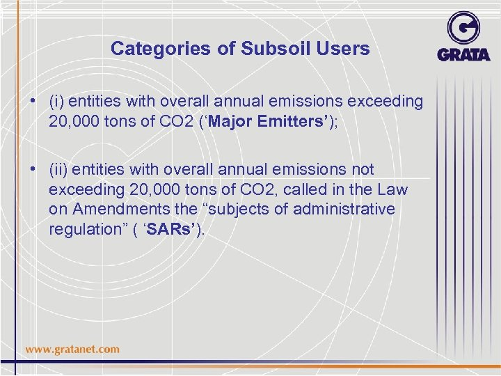 Categories of Subsoil Users • (i) entities with overall annual emissions exceeding 20, 000