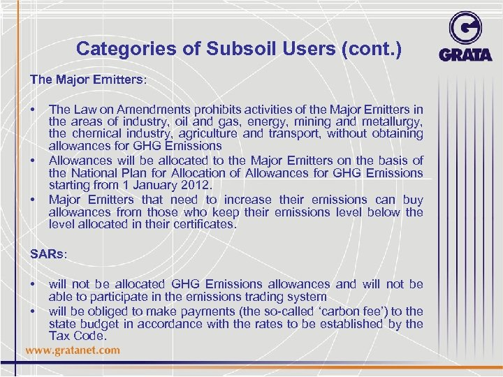 Categories of Subsoil Users (cont. ) The Major Emitters: • • • The Law