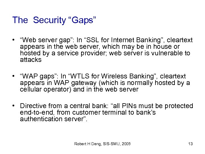 "The Security ""Gaps"" • ""Web server gap"": In ""SSL for Internet Banking"", cleartext appears"