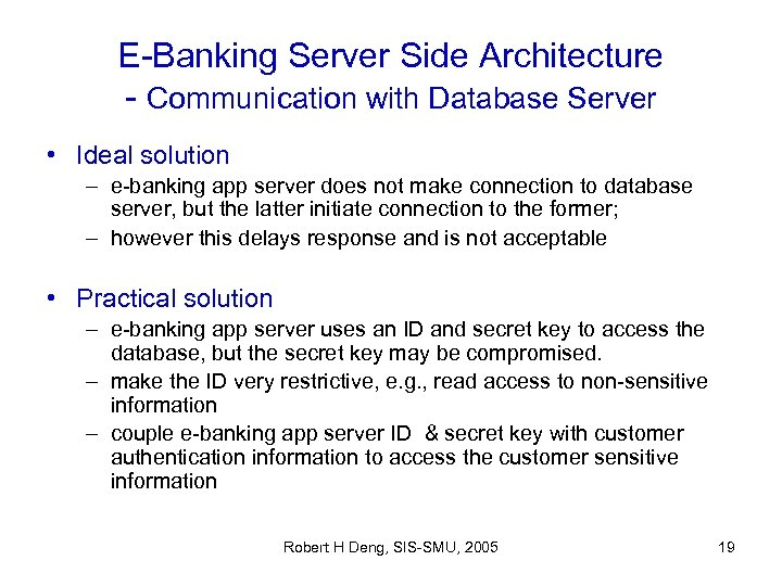 E-Banking Server Side Architecture - Communication with Database Server • Ideal solution – e-banking