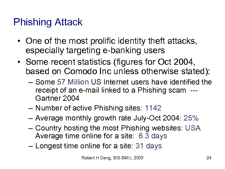 Phishing Attack • One of the most prolific identity theft attacks, especially targeting e-banking