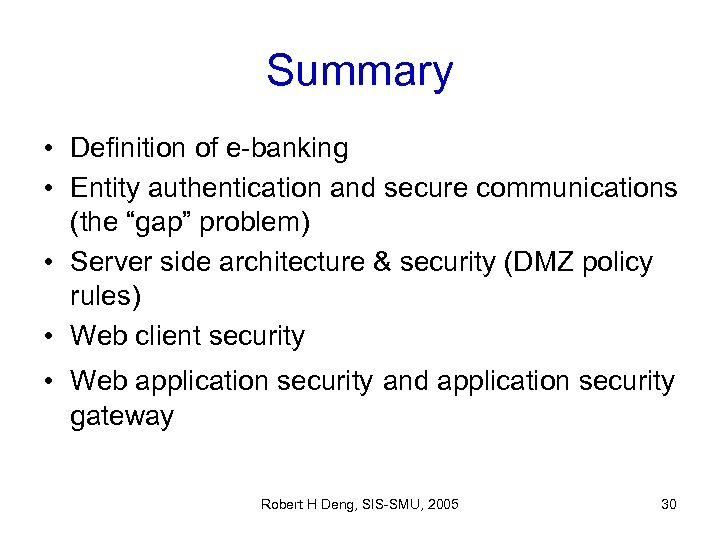 "Summary • Definition of e-banking • Entity authentication and secure communications (the ""gap"" problem)"