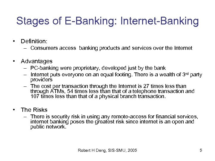 Stages of E-Banking: Internet-Banking • Definition: – Consumers access banking products and services over