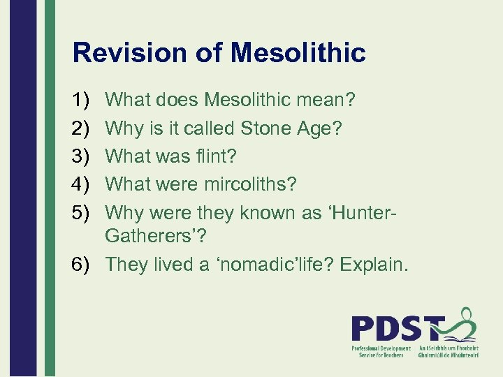 Revision of Mesolithic 1) 2) 3) 4) 5) What does Mesolithic mean? Why is