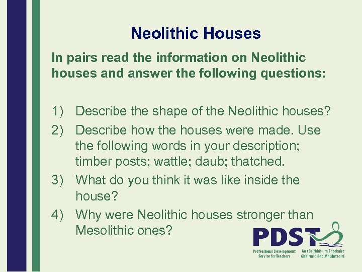 Neolithic Houses In pairs read the information on Neolithic houses and answer the following