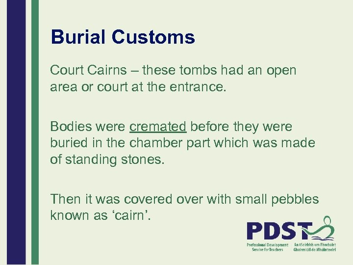 Burial Customs Court Cairns – these tombs had an open area or court at