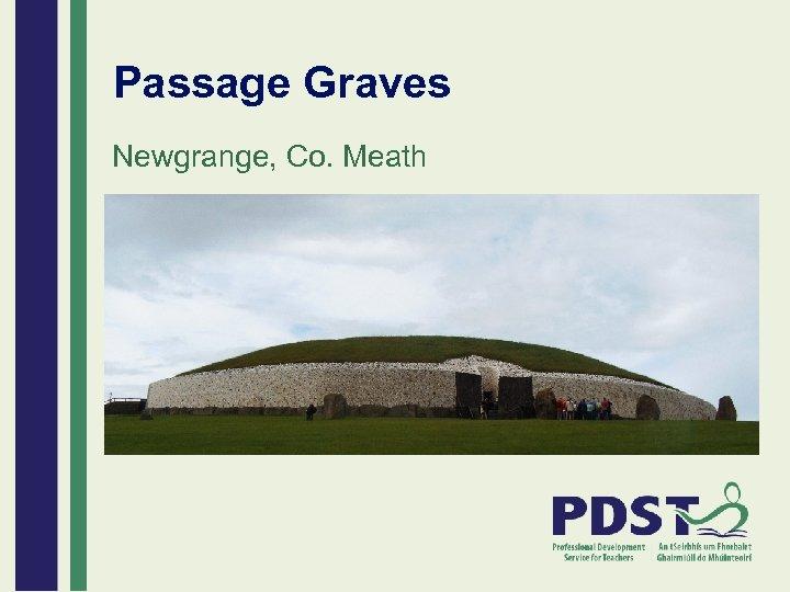 Passage Graves Newgrange, Co. Meath