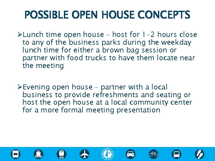 POSSIBLE OPEN HOUSE CONCEPTS ØLunch time open house – host for 1 -2 hours