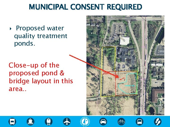 MUNICIPAL CONSENT REQUIRED Proposed water quality treatment ponds. Close-up of the proposed pond &