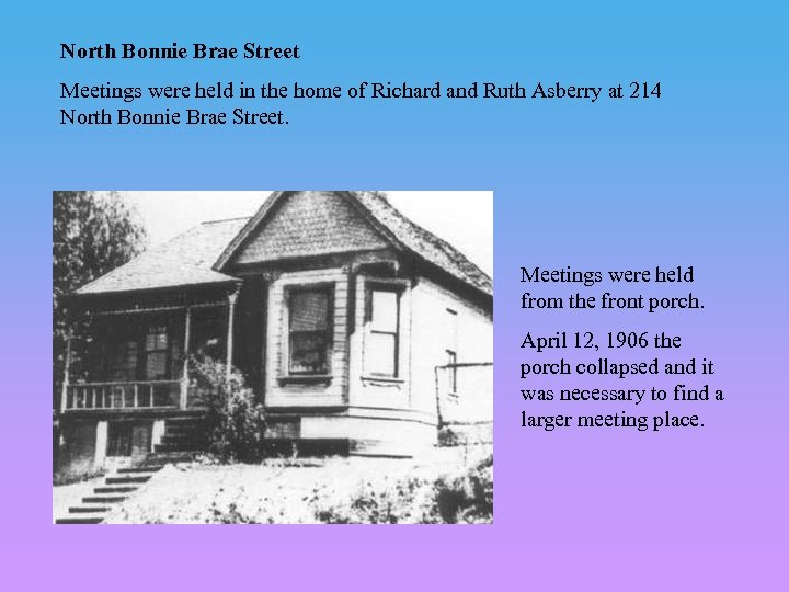 North Bonnie Brae Street Meetings were held in the home of Richard and Ruth