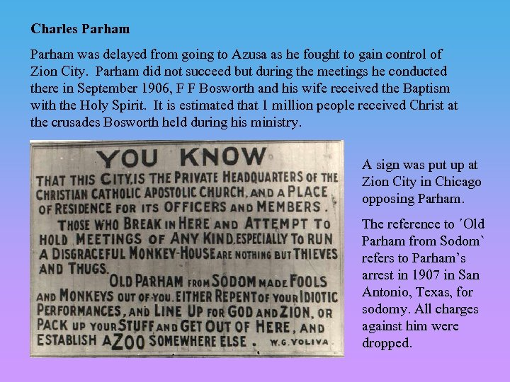 Charles Parham was delayed from going to Azusa as he fought to gain control