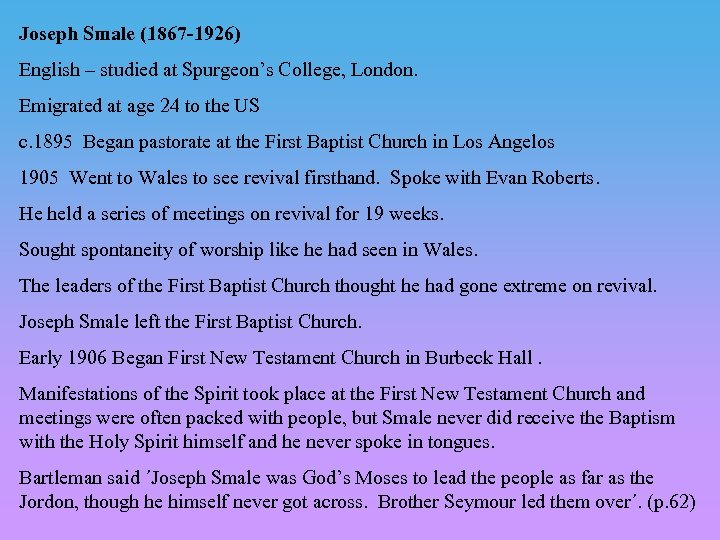 Joseph Smale (1867 -1926) English – studied at Spurgeon's College, London. Emigrated at age