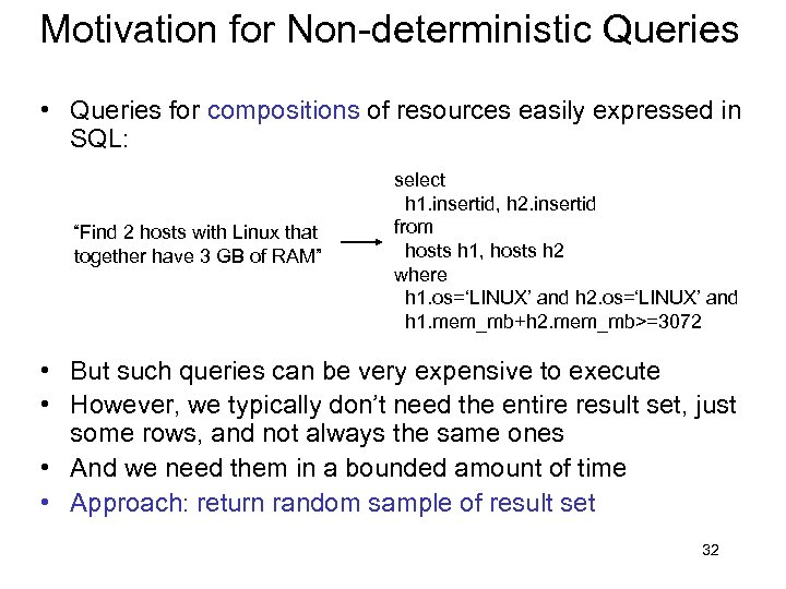 Motivation for Non-deterministic Queries • Queries for compositions of resources easily expressed in SQL:
