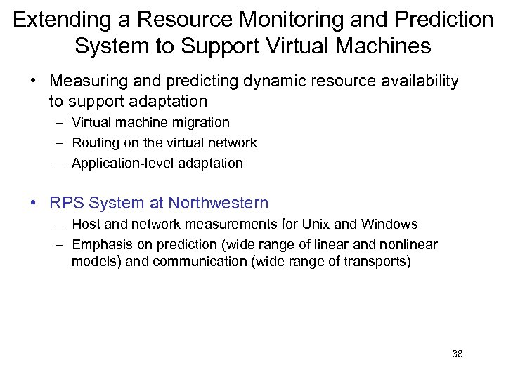 Extending a Resource Monitoring and Prediction System to Support Virtual Machines • Measuring and