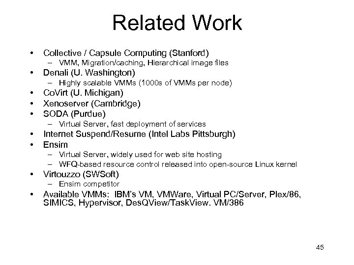 Related Work • Collective / Capsule Computing (Stanford) – VMM, Migration/caching, Hierarchical image files