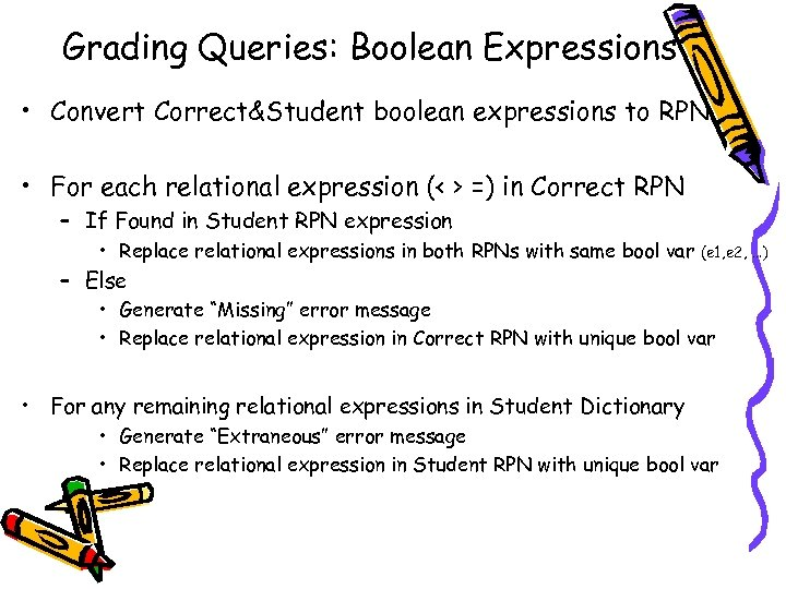Grading Queries: Boolean Expressions • Convert Correct&Student boolean expressions to RPN • For each