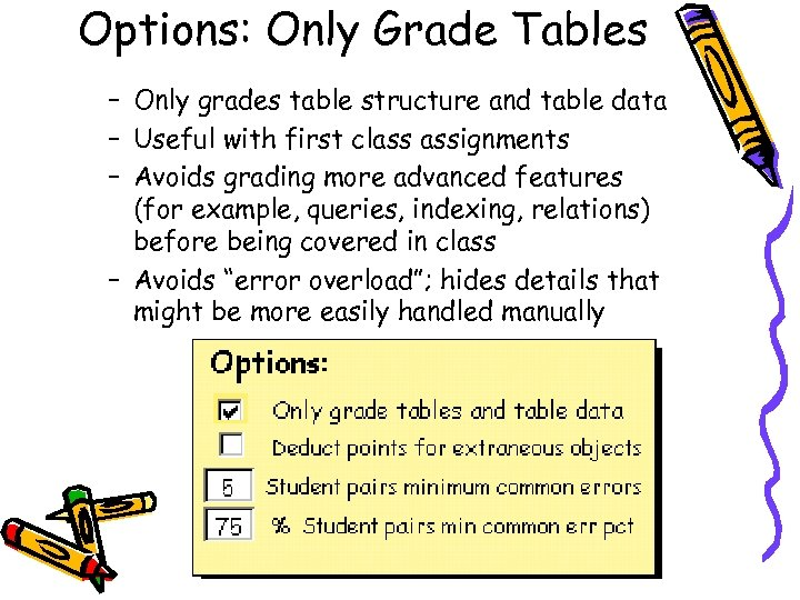 Options: Only Grade Tables – Only grades table structure and table data – Useful
