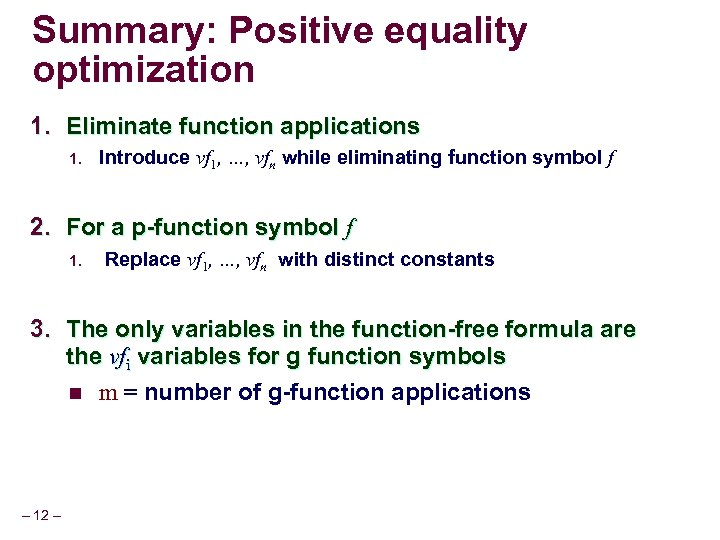 Summary: Positive equality optimization 1. Eliminate function applications 1. Introduce vf 1, …, vfn