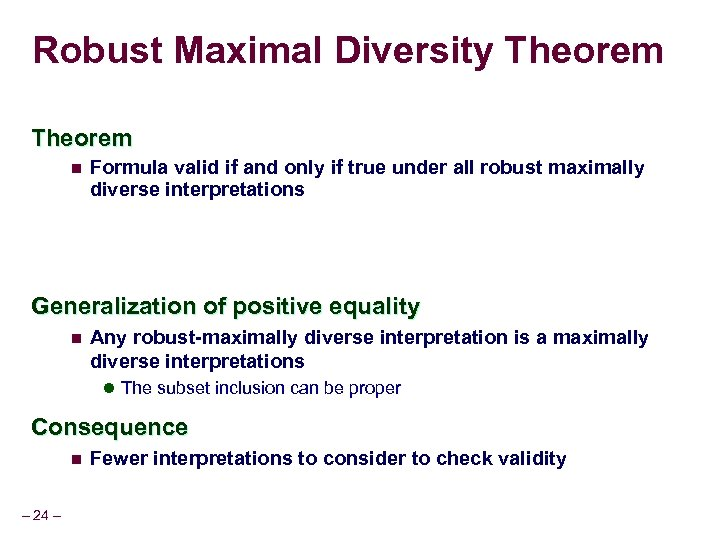 Robust Maximal Diversity Theorem n Formula valid if and only if true under all