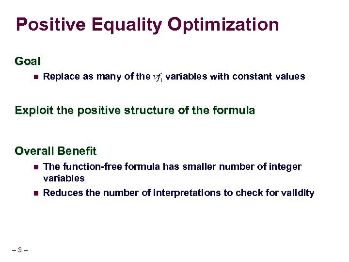 Positive Equality Optimization Goal n Replace as many of the vfi variables with constant