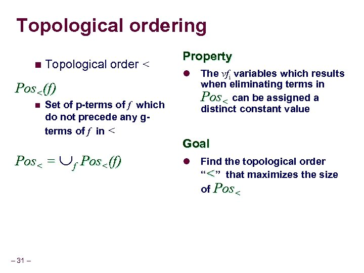 Topological ordering n Topological order < Property l Pos<(f) n Set of p-terms of