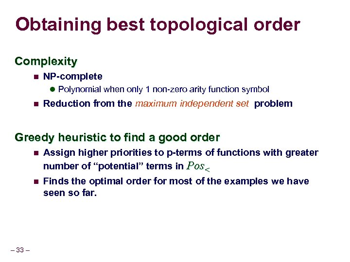 Obtaining best topological order Complexity n NP-complete l Polynomial when only 1 non-zero arity