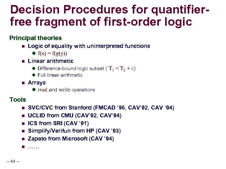 Decision Procedures for quantifierfree fragment of first-order logic Principal theories n n Logic of