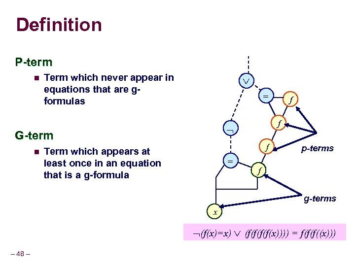 Definition P-term n Term which never appear in equations that are gformulas = n