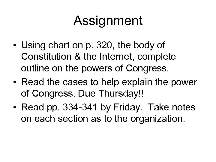 Assignment • Using chart on p. 320, the body of Constitution & the Internet,
