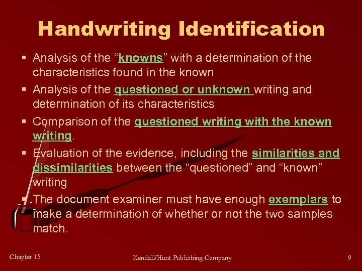 """Handwriting Identification § Analysis of the """"knowns"""" with a determination of the characteristics found"""