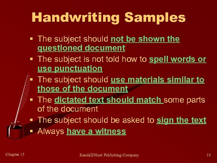 Handwriting Samples § The subject should not be shown the questioned document § The