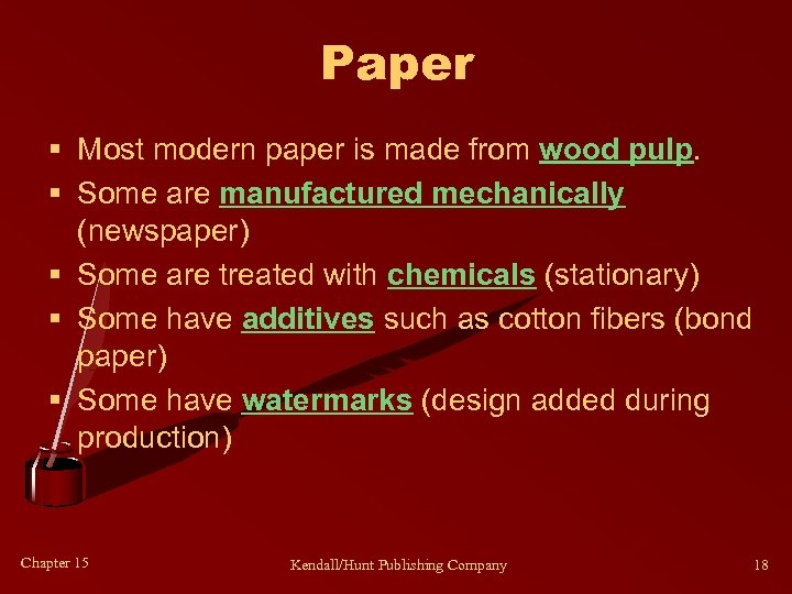Paper § Most modern paper is made from wood pulp. § Some are manufactured
